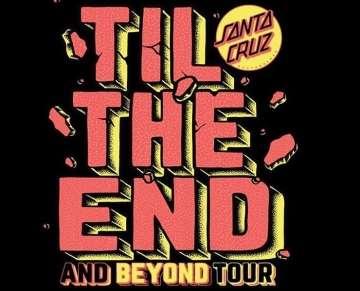 RE: Santa Cruz Til The End Tour