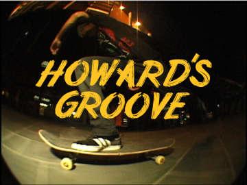 Beyond Skate: Howard's Groove